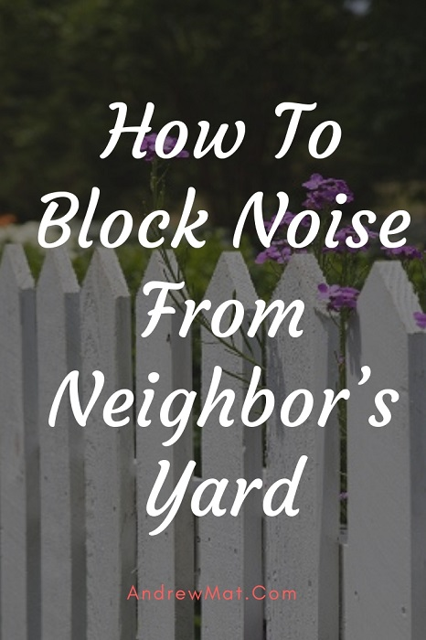 How To Block Noise From Neighbors Garden